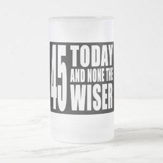 45.os cumpleaños divertidos: 45 hoy y ningunos el taza de cristal