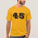 #45 T-Shirt