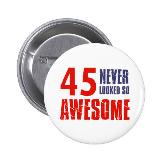 45 year  birthday designs buttons