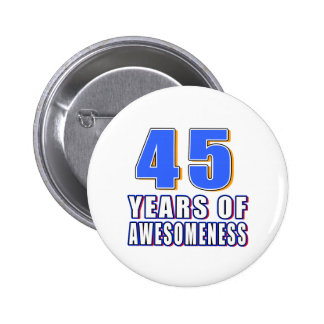 45 Years of Awesomeness Pinback Buttons