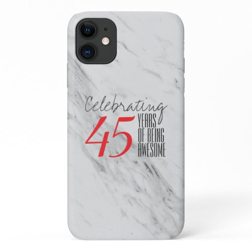 45 years of being awesome | Marble iPhone 11 Case