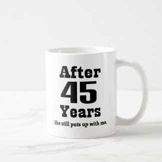 45th Anniversary (Funny) Coffee Mug