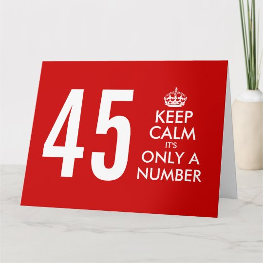45th Big Birthday Card With Funny Keep Calm Quote Zazzle