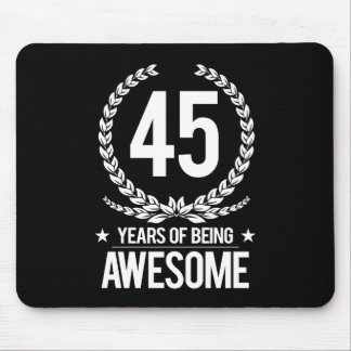 45th Birthday (45 Years Of Being Awesome) Mouse Pad