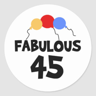 45th Birthday Balloons Fabulous 45 Classic Round Sticker