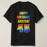 [ Thumbnail: 45th Birthday — Bold, Fun, Rainbow 45, Custom Name T-Shirt ]