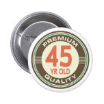 45th Birthday Funny Vintage 45 Year Old 2 Inch Round Button