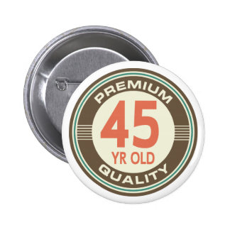 45th Birthday Funny Vintage 45 Year Old Pinback Buttons