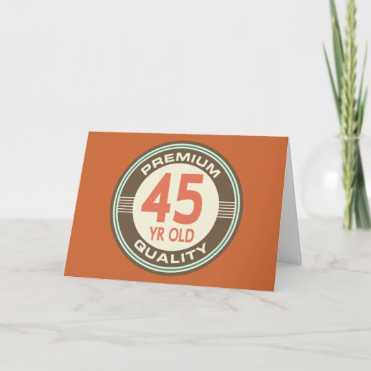 45th Birthday Funny Vintage 45 Year Old Card