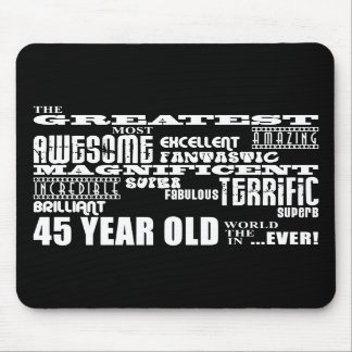 45th Birthday Party Greatest Forty Five Year Old Mouse Pad