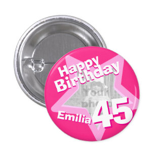 45th Birthday photo fun hot pink button/badge