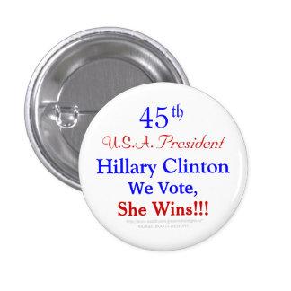 45th U.S.A. President Hillary Clinton We Vote, Win Button