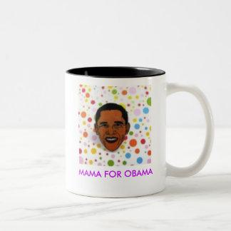 463dd9b40e1ea056 MAMA FOR OBAMA Mug