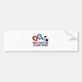 46 year old Dog years designs Bumper Sticker