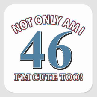 46 years Old birthday designs Square Stickers