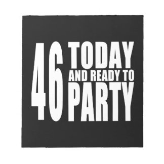 46th Birthdays Parties : 46 Today & Ready to Party Memo Note Pads