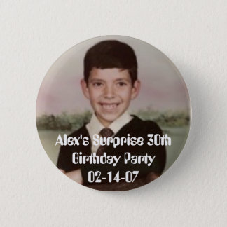 4796, Alex's Surprise 30th Birthday Party02-14-07 Button