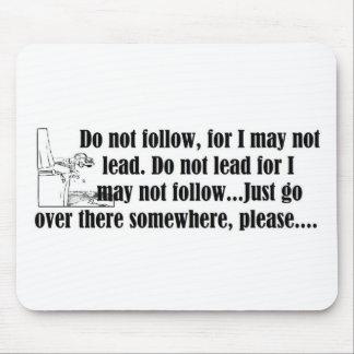 47-Do Not Follow.jpg Mouse Pad