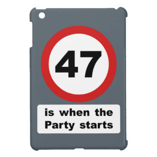 47 is when the Party Starts iPad Mini Cases