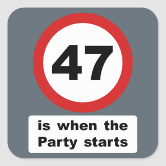 47 is when the Party Starts Square Sticker