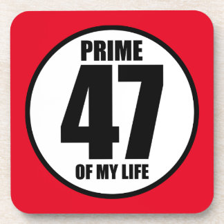 47 - prime of my life coaster