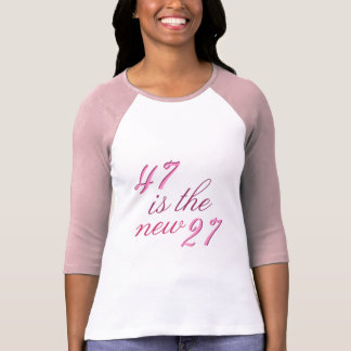 47th Birthday Joke 47 is the new 27 Funny T Shirt
