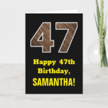 "[ Thumbnail: 47th Birthday: Name, Faux Wood Grain Pattern ""47"" Card ]"