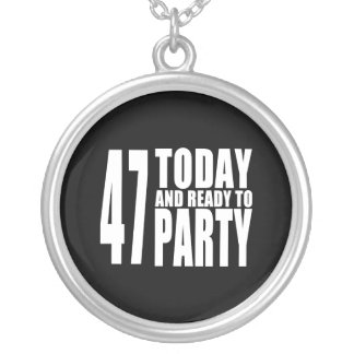 47th Birthdays Parties : 47 Today & Ready to Party Necklace
