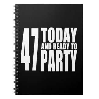 47th Birthdays Parties : 47 Today & Ready to Party Spiral Notebook