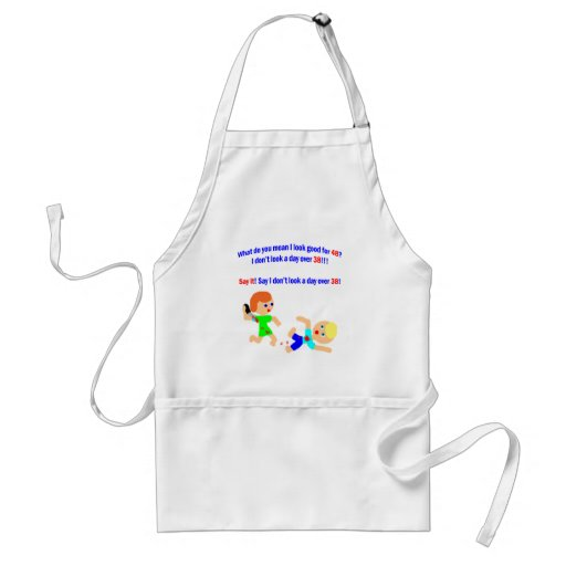 48 Not a day over 38 Aprons