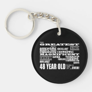 48th Birthday Party Greatest Forty Eight Year Old Single-Sided Round Acrylic Keychain