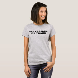 49% Trailer. 51% Trash. Funny tee shirt