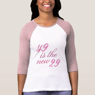 49th Birthday Joke 49 is the new 29 Funny T-Shirt