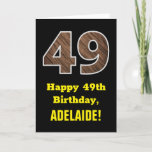 "[ Thumbnail: 49th Birthday: Name, Faux Wood Grain Pattern ""49"" Card ]"