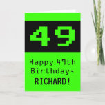 "[ Thumbnail: 49th Birthday: Nerdy / Geeky Style ""49"" and Name Card ]"