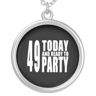 49th Birthdays Parties : 49 Today & Ready to Party Custom Necklace