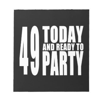 49th Birthdays Parties : 49 Today & Ready to Party Memo Note Pad