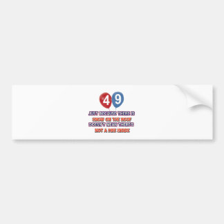 49th year old snow on the roof birthday designs bumper sticker