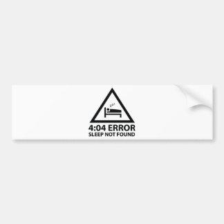 4:04 Error Sleep Not Found Bumper Sticker