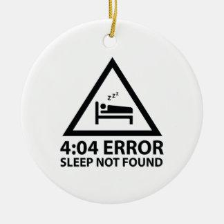 4:04 Error Sleep Not Found Ceramic Ornament
