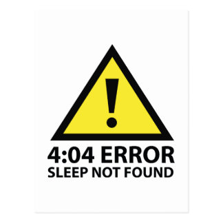 4:04 Error Sleep Not Found Postcard
