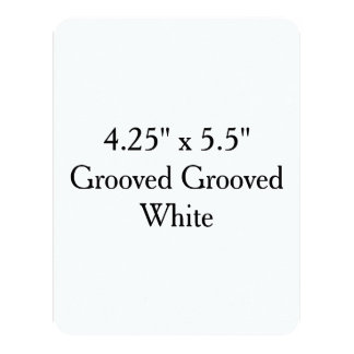 """4.25"""" x 5.5"""" Grooved Grooved White Card"""