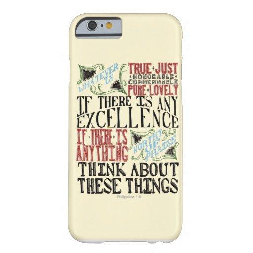 4:8 de Phillipians Funda De iPhone 6 Barely There