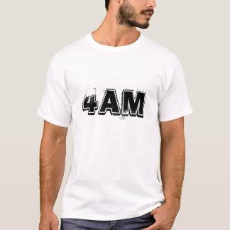 4 AM T-Shirt