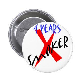 4 años de X-fumador del rojo Pin Redondo De 2 Pulgadas
