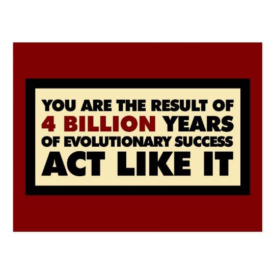 4 Billion years of evolution. Act like it. Postcard