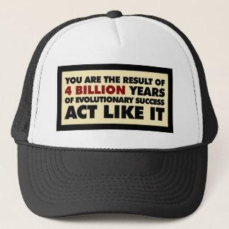 4 Billion years of evolution. Act like it. Trucker Hat