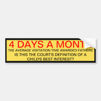 4 DAYS A MONTH BUMPER STICKER