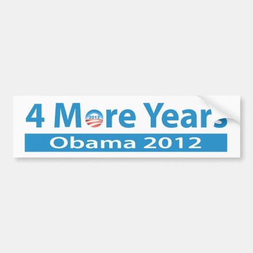 4 más años de Obama Pegatina Para Auto