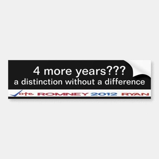 ¿4 más años??  una distinción sin una diferencia pegatina de parachoque